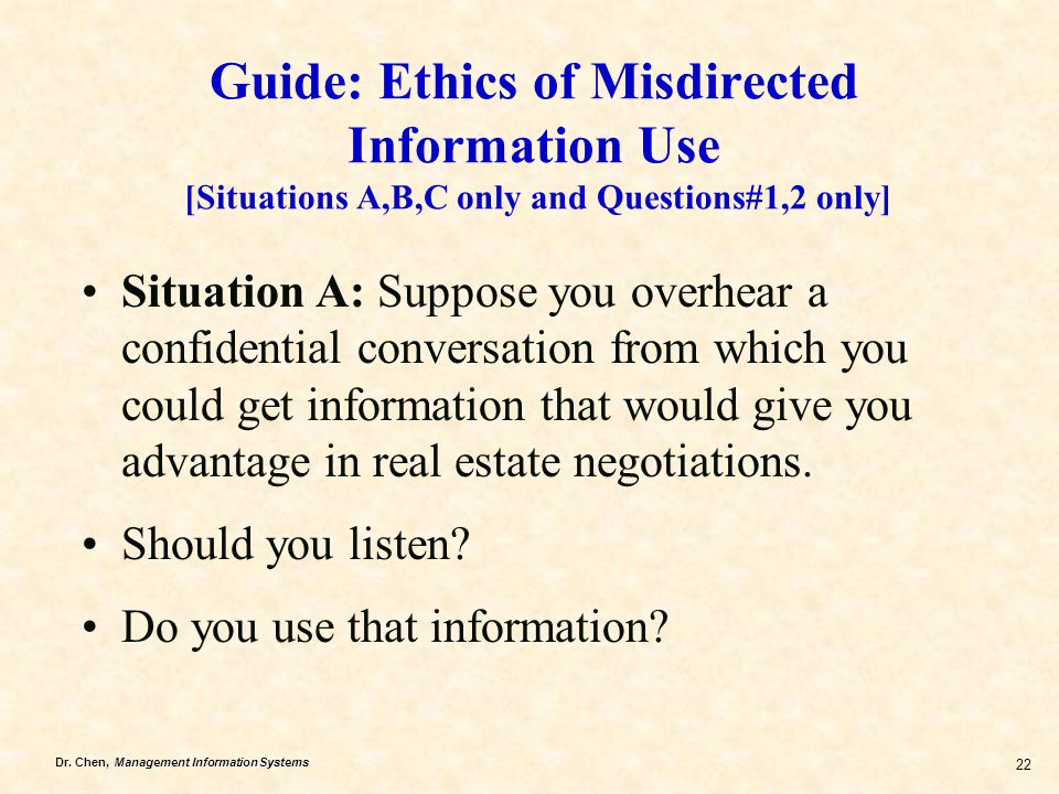 Guide: Ethics of Misdirected Information Use [Situations A,B,C only and Questions#1,2 only]